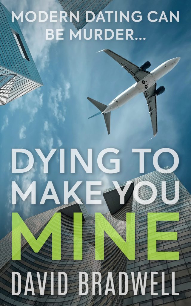 David Bradwell - Dying To Make You Mine